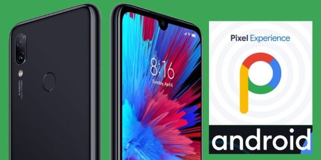 Pixel Experience Android 10 Redmi Note 7 and 7 Pro